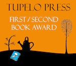 Tupelo Prize Berkshire Prize for First or Second Book of Poetry