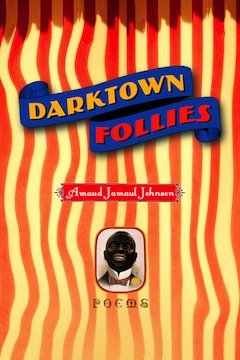Darktown Follies by Amaud Jamaul Johnson