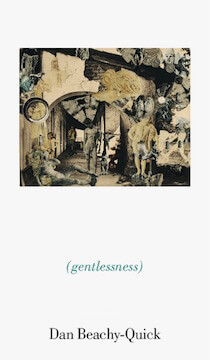 gentlessness by Dan Beachy-Quick