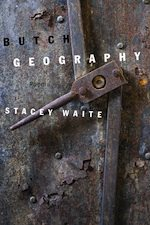 Butch Geography by Stacey Waite