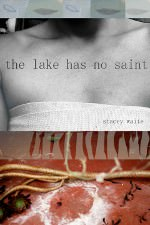the lake has no saint, Stacey Waite
