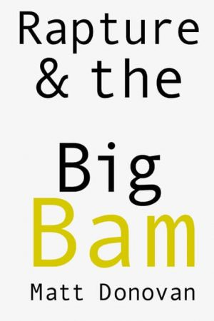 Rapture & the Big Bam by Matt Donovan