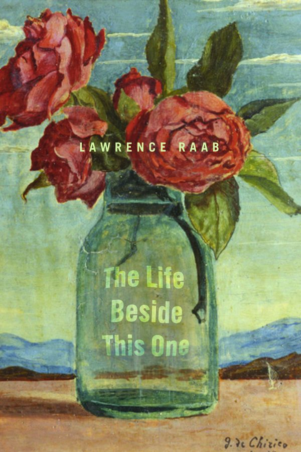 The Life Beside This Life by Lawrence Raab
