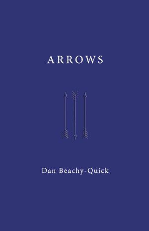 Arrows, by Dan Beachy-Quick