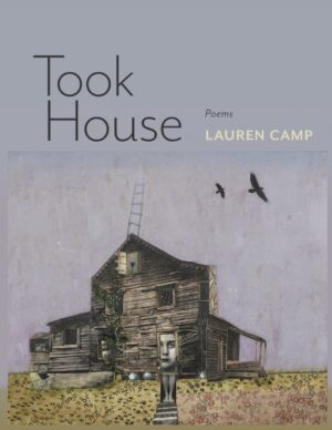 Took House, by Lauren Camp