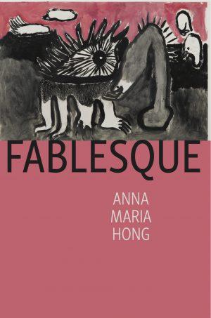 Fablesque, by Anna Maria Hong