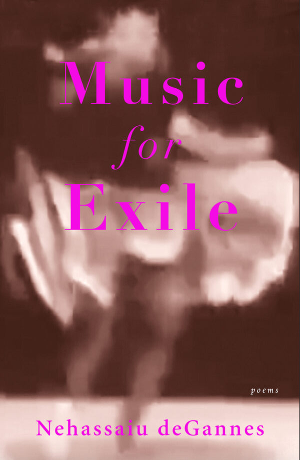 Music for Exile by Nehassaiu deGannes