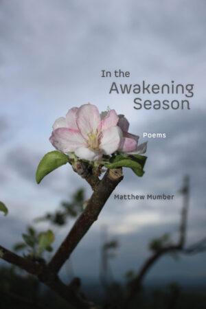In the Awakening Season by Matthew Mumber