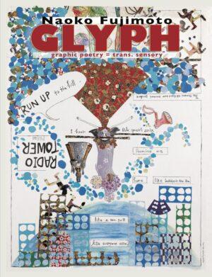 Glyph, graphic poetry by Naoko Fujumoto