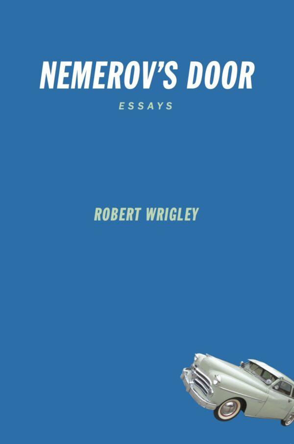 Robert Wrigley's Nemerov's Door
