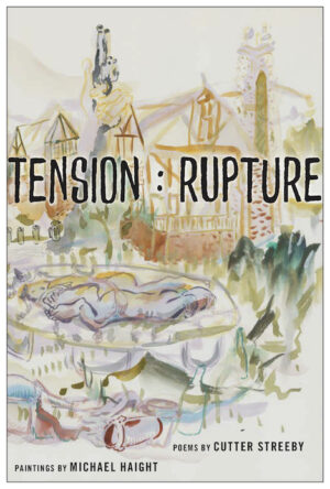Tension : Rupture by Cutter Streeby and Michael Haight