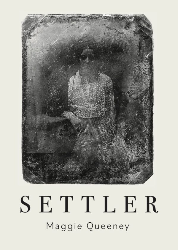 settler by Maggie Queeney