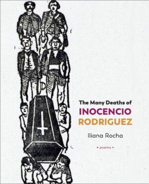 The Many Deaths of Inocencio Rodriguez by Iliana Rocha